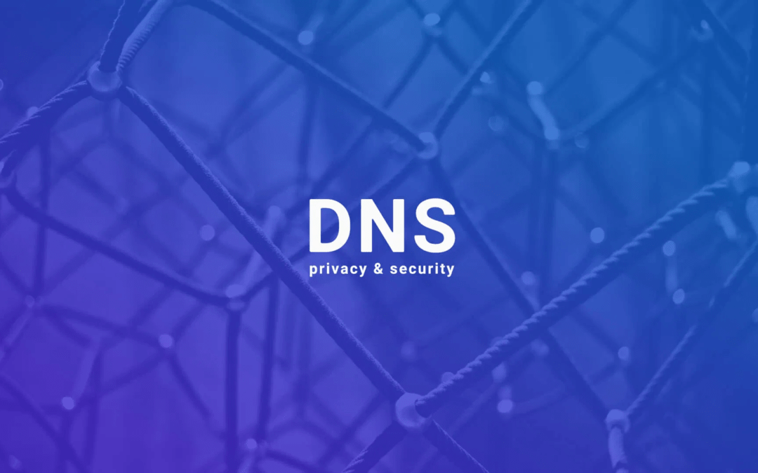 How to avoid issues with DNS security and privacy