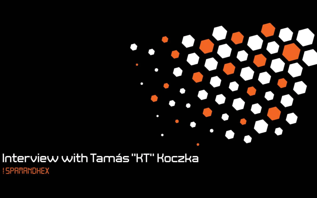 "Interview with Tamás ""KT"" Koczka from !SpamAndHex"